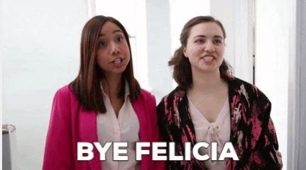 Bye Felicia gif